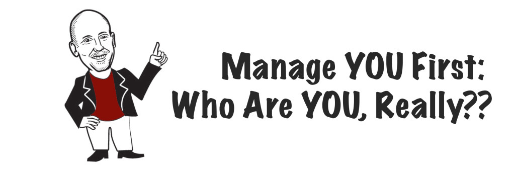 Ken Donaldson -Manage YOU First- Who Are YOU, Really??